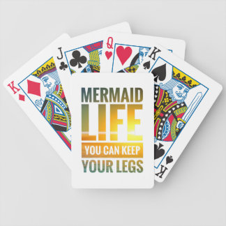 Mermaid Life You Can Keep Your Legs Bicycle Playing Cards