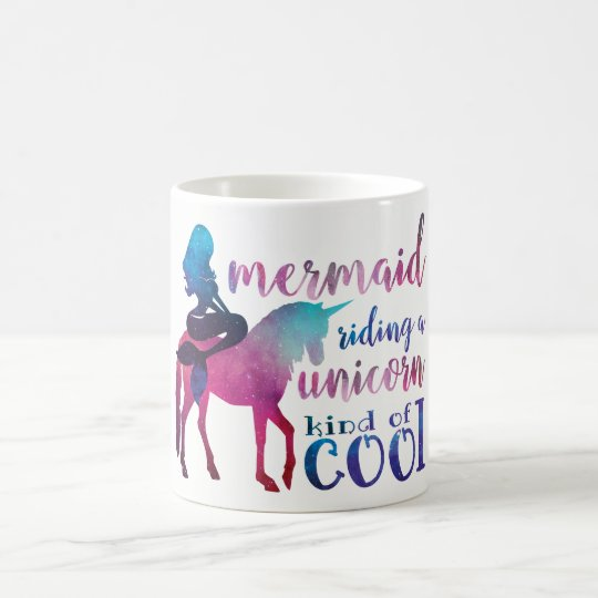 Mermaid Riding Unicorn Colourful cool Quote Coffee Mug
