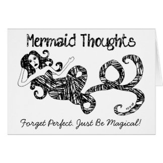 Mermaid Thoughts: Forget Perfect. Just Be Magical! Card
