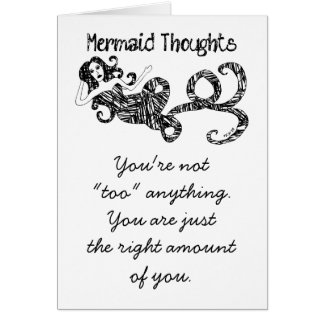 "Mermaid Thoughts: Not ""Too"" Anything Card"
