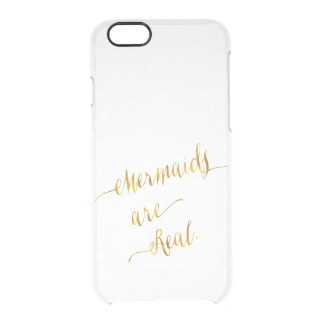 Mermaids Are Real Quote Gold Faux Foil Mermaid Clear iPhone 6/6S Case