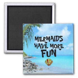 Mermaids Have More Fun Paradise Magnet