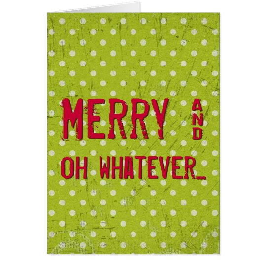 Merry and Whatever Ironic Christmas Holiday Card