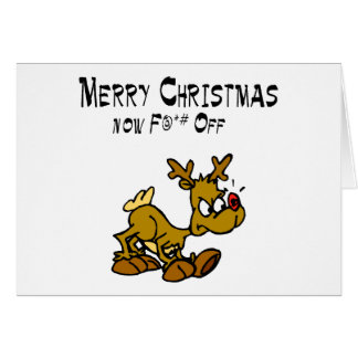 Merry Chrismas Now F*ck Off Greeting Card