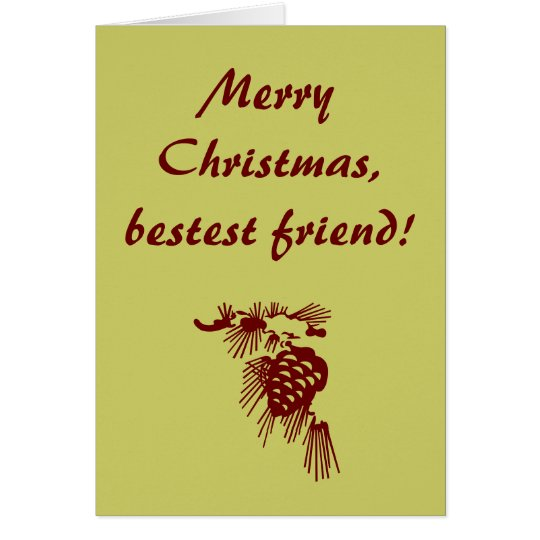 Merry Christmas, bestest friend!, Card