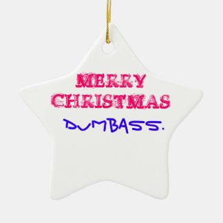 MERRY CHRISTMAS DUMBASS CERAMIC STAR DECORATION