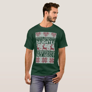 Merry Christmas From Daughter Everybody Talk About T-Shirt