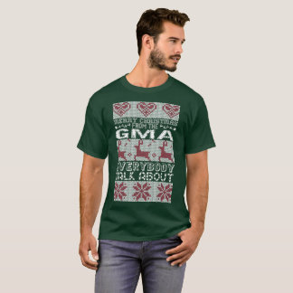 Merry Christmas From Gma Everybody Talks About T-Shirt