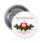 Merry Christmas, Happy Birthday Jesus!! Button