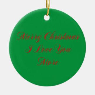 Merry Christmas I Love You More Christmas Ornament