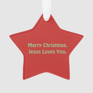 'Merry Christmas. Jesus Loves You'. Ornament