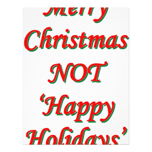 Merry christmas not 39 happy holidays 39 flyer zazzle for Why is it merry christmas and not happy christmas