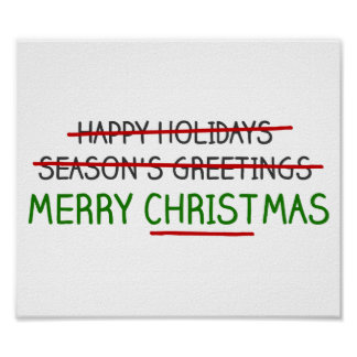 Merry Christmas, Not Season's Greetings Print