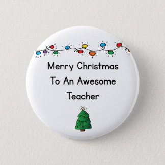 Merry Christmas to an awesome teacher 6 Cm Round Badge