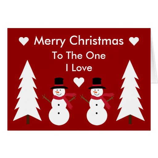 Merry Christmas To The One I Love Snowmen Card
