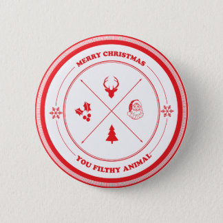 Merry Christmas You Filthy Animal 6 Cm Round Badge