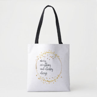 """Merry everything and happy always"" in black: Tote Bag"