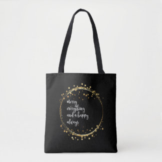 """Merry everything and happy always"" in silver: Tote Bag"