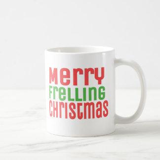 Merry Frelling Christmas! Basic White Mug
