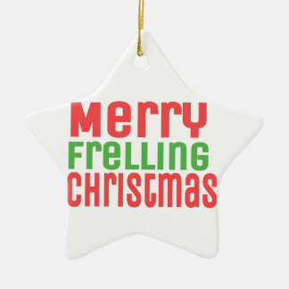 Merry Frelling Christmas! Christmas Ornament