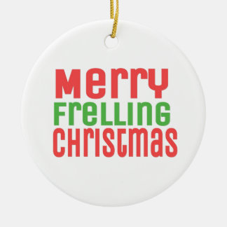 Merry Frelling Christmas! Round Ceramic Decoration