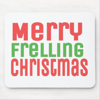 Merry Frelling Christmas! Mouse Pad