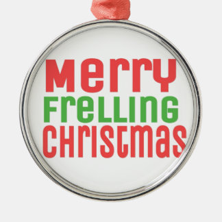 Merry Frelling Christmas! Silver-Colored Round Decoration