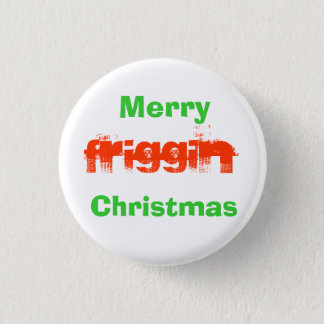 Merry Friggin Christmas Pin