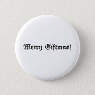 Merry Giftmas! 6 Cm Round Badge
