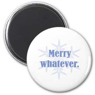 Merry Whatever! 6 Cm Round Magnet