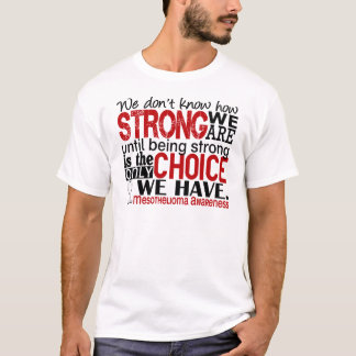 Mesothelioma How Strong We Are T-Shirt