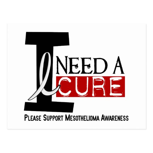 Mesothelioma I NEED A CURE 1 Postcards