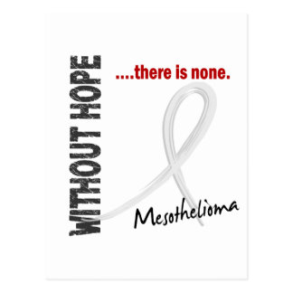 Mesothelioma WITHOUT HOPE THERE IS NONE Postcard