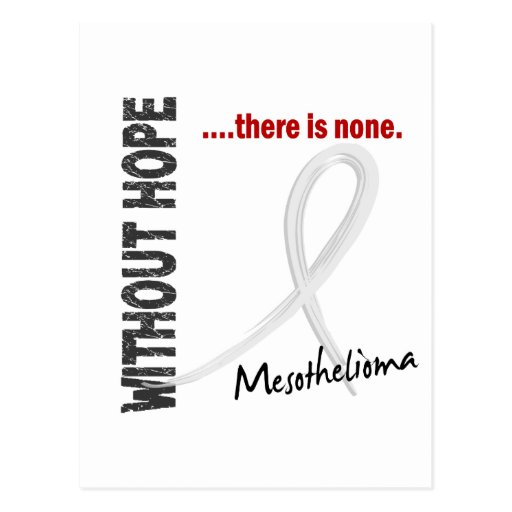 Mesothelioma WITHOUT HOPE THERE IS NONE Post Cards