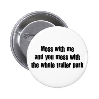 Mess with me 6 cm round badge