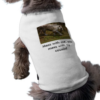 Mess with me, you mess with my cousin! sleeveless dog shirt