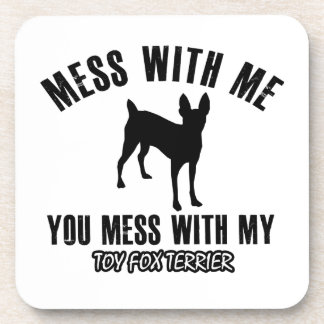 Mess with my Toy fox Terrier Coaster