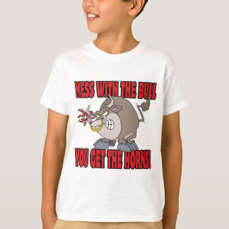 mess with the bull get the horns attitude toon T-Shirt