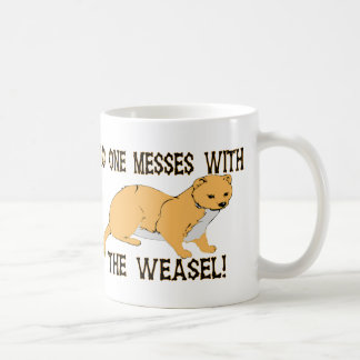 Mess With The Weasel Coffee Mug