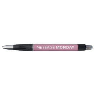 Message Monday Rose color Pen