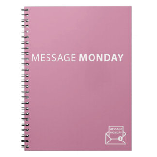 Message Monday Rose color Spiral Notebook