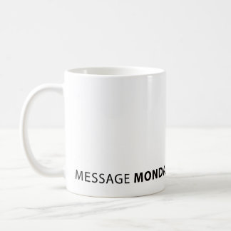 Message Monday White Mug