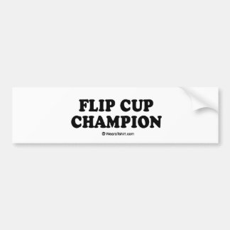 "Message Tee - ""Flip cup champion"" Bumper Sticker"