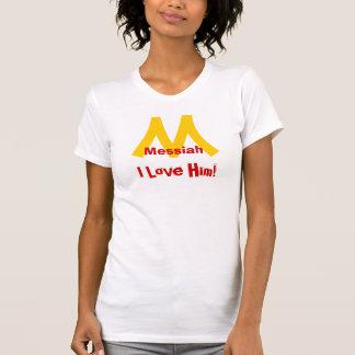Messiah I Love Him Tshirts