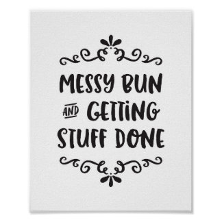 Messy Bun & Getting Stuff Done Poster