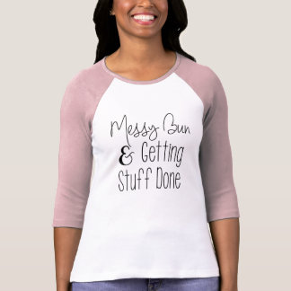 Messy Bun Mom Life T-Shirt Top