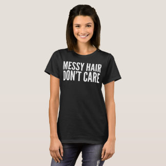 Messy Hair Don't Care Typography T-Shirt
