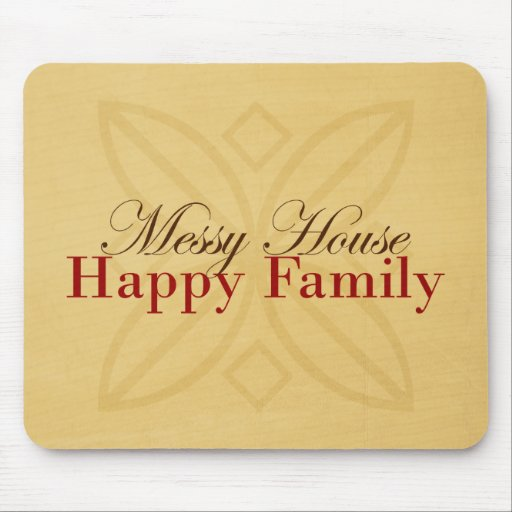 Messy House Happy Family In Tan and Red Mouse Pad