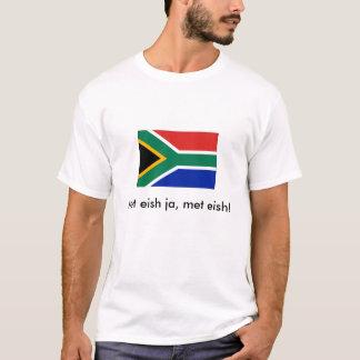 Met eish ja, met eish! T-Shirt