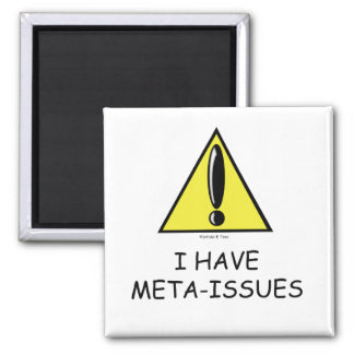 Meta Issues Magnet